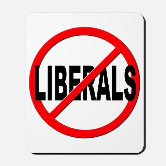 Anti / No Liberals Mousepad