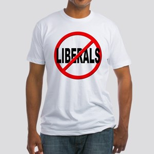 Anti / No Liberals Fitted T-Shirt