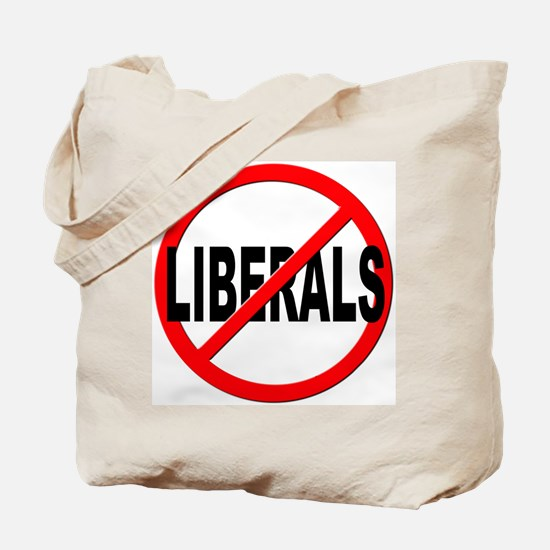 Anti / No Liberals Tote Bag