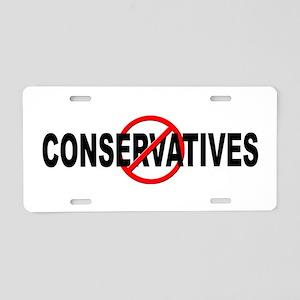 Anti / No Conservatives Aluminum License Plate