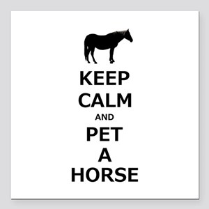 """Keep Calm and Pet A Horse Square Car Magnet 3"""" x 3"""