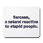 Sarcasm A Natural Reaction Mousepad