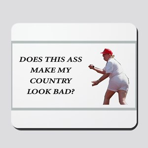 Does This Ass Make My Country Look Bad? Mousepad