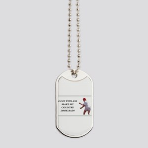 Does This Ass Make My Country Look Bad? Dog Tags