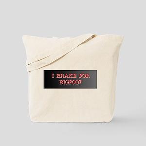 I Brake for Bigfoot Tote Bag