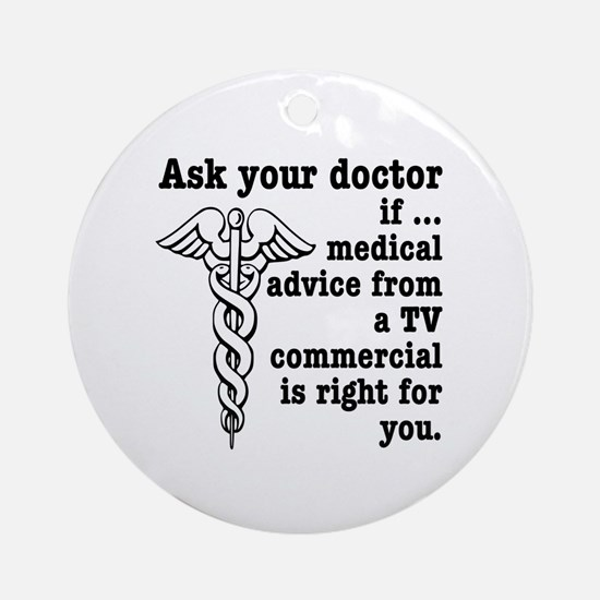 Ask Your Doctor if Medical Advice from a TV Commer