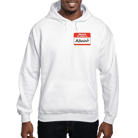 Hello My Name Is Atheist Hooded Sweatshirt