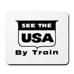 See The USA By Train ! Mousepad