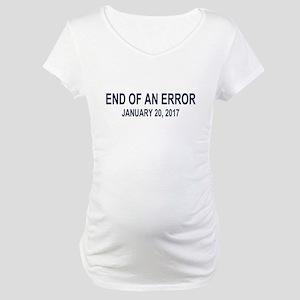 End of an Error Maternity T-Shirt