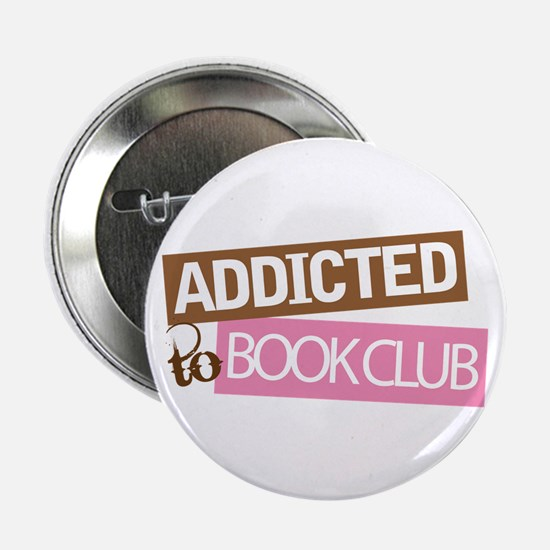 """Addicted To Book Club 2.25"""" Button"""