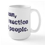 Sarcasm A Natural Reaction Large Mug