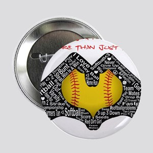 "Softball - It's More Than Just A Game! 2.25"" Butto"