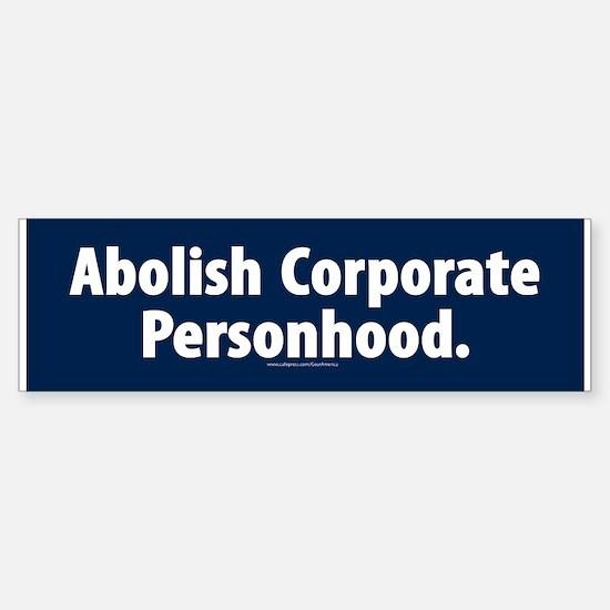 Abolish Corporate Personhood Bumper Bumper Bumper Sticker