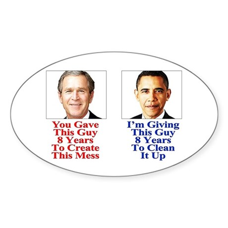 Give Obama 8 Years to Clean Up This Mess Sticker (