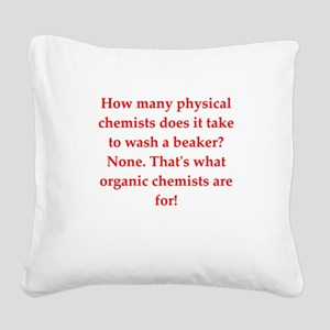chemistry joke Square Canvas Pillow