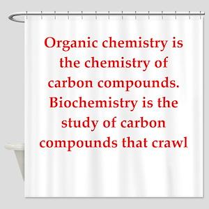 chemistry joke Shower Curtain