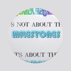 Autism - It's not about the Milestones Ornament (R