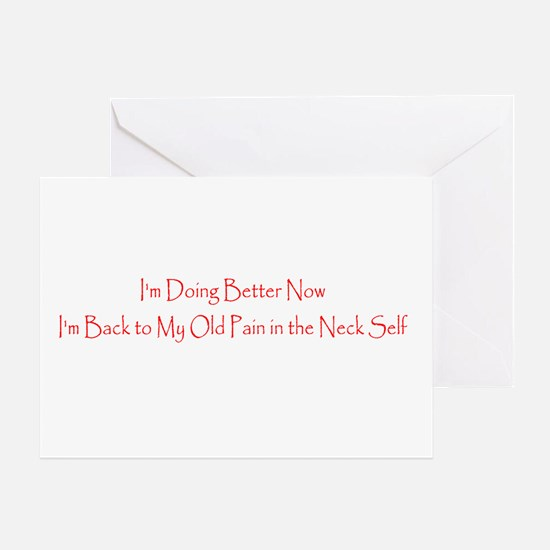 Funny Im Better Back to Being a Pain Greeting Card