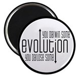 Evolution: You Darwin Some Magnet