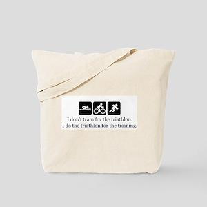I don't train for triathlon Tote Bag