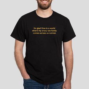 My Crazy Ass Family Dark T-Shirt