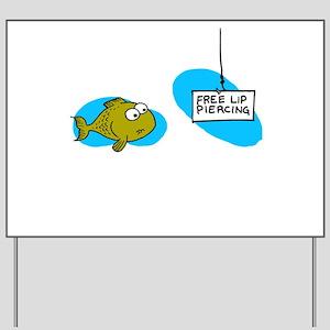 Lip Piercing Yard Sign