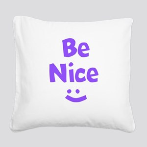 Be Nice Square Canvas Pillow
