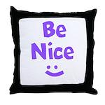 Be Nice Throw Pillow