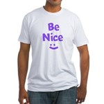 Be Nice Fitted T-Shirt