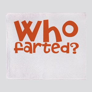 who farted Throw Blanket