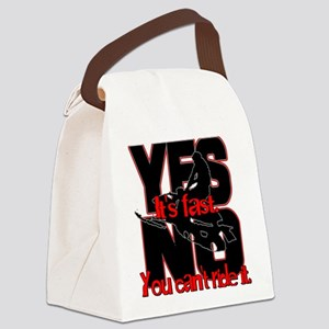 Yes It's Fast - No You Can't Canvas Lunch Bag