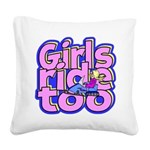 Girls Ride Too Square Canvas Pillow