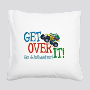 Get Over It - 4 Wheeling Square Canvas Pillow