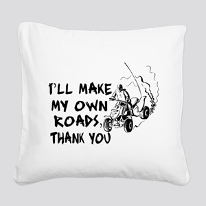 Make My Own Roads Square Canvas Pillow