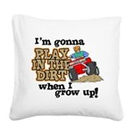 Play In The Dirt Square Canvas Pillow