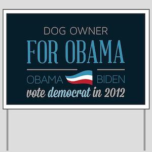 Dog Owner For Obama Yard Sign