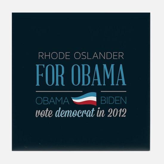 Rhode Oslander For Obama Tile Coaster
