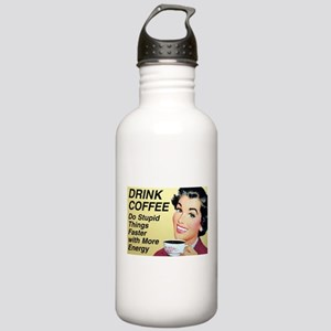 Drink coffee do stupid things faster Stainless Wat