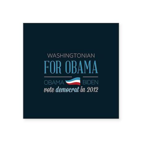 "Washingtonian For Obama Square Sticker 3"" x 3"""
