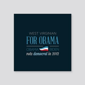 """West Virginian For Obama Square Sticker 3"""" x 3"""""""