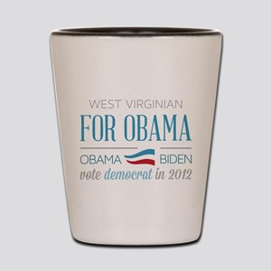 West Virginian For Obama Shot Glass