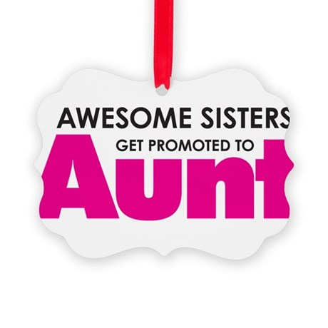 Awesome Sisters Get Promoted to Aunt Picture Ornam