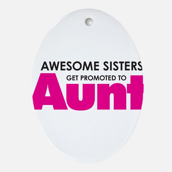 Awesome Sisters Get Promoted to Aunt Ornament (Ova