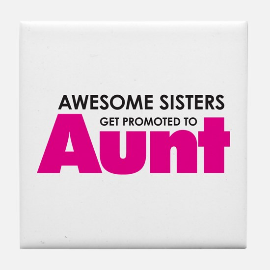 Awesome Sisters Get Promoted to Aunt Tile Coaster