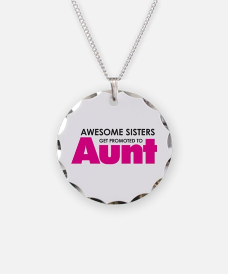 Awesome Sisters Get Promoted to Aunt Necklace