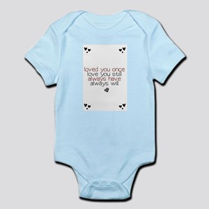 loved you once love you still... Infant Bodysuit