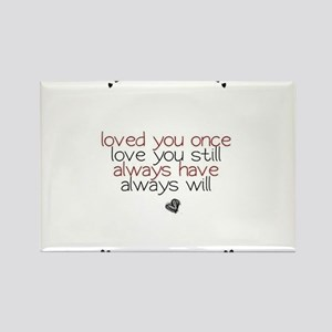 loved you once love you still... Rectangle Magnet