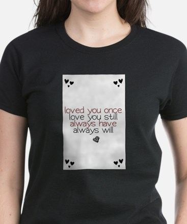 loved you once love you still... Women's Dark T-Sh