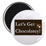 """Lets Get Chocolatey 2.25"""" Magnet (10 pack)"""