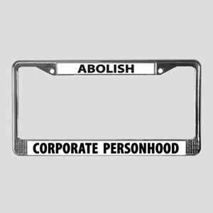 Abolish Corporate Personhood License Plate Frame